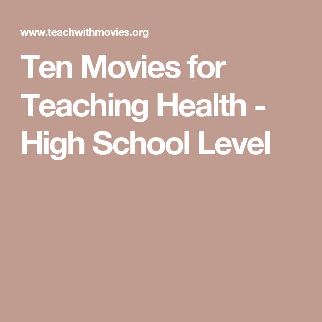 Ten Movies for Teaching Health - High School Level ...