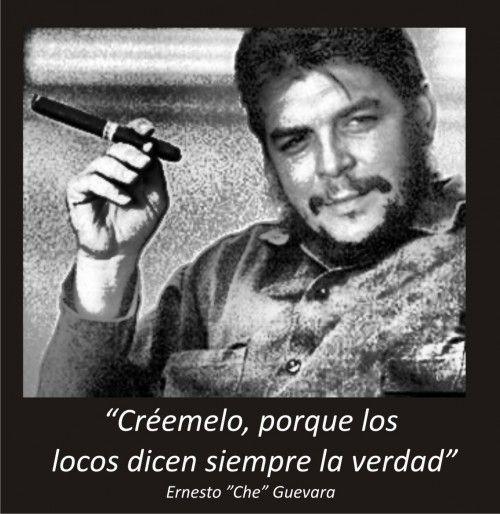 Locura Ernesto Che Guevara Frases Del Che Frases Del