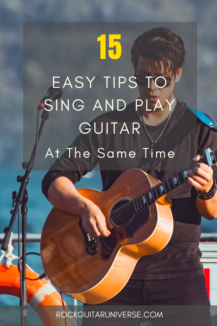 15 Easy Tips To Sing And Play Guitar At The Same Time In 2020 Playing Guitar Guitar Blues Guitar Chords
