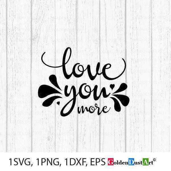 Download Love You More SVG files, I Love You More Svg, Valentines ...