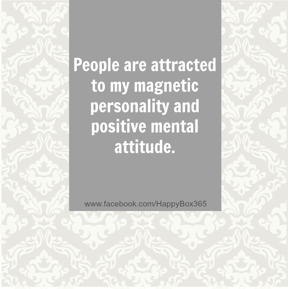 Love Attraction Quotes People Are Attracted To My Magnetic Personality And Positive