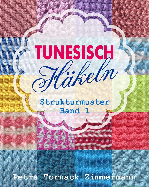 TUNESISCH Häkeln - Band 1: Strukturmuster (TUNESISCHE Häkelmuster ...