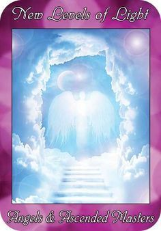 New Levels of Light - Angels & Ascended Masters - from the Ask Angels Oracle Cards