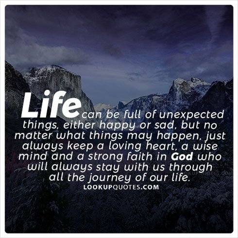 Life can be full of unexpected things god quotes