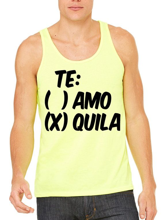 c64b88d2bb7ead Te Amo Tequila Tank Top Men Women T-shirt Tee Shirt by RodDesigns ...