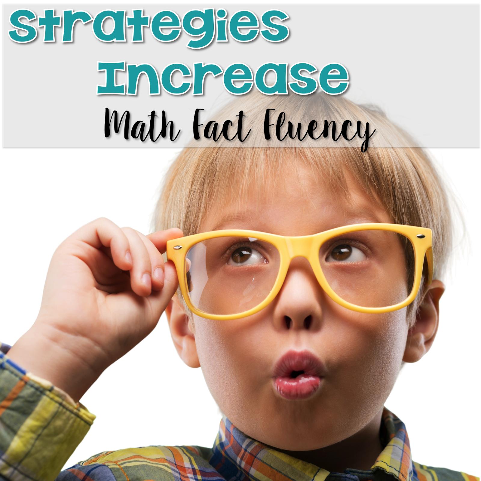Strategies That Increase Math Fact Fluency