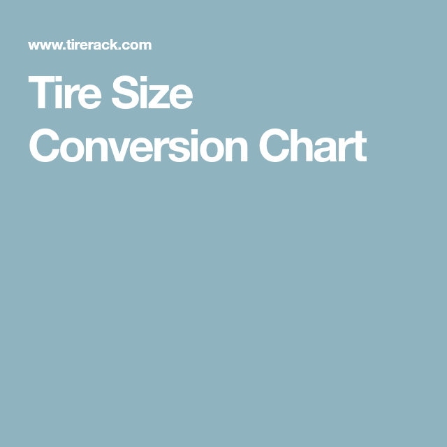Tire Size Conversion Chart  AFx Reinterpretation    Tired