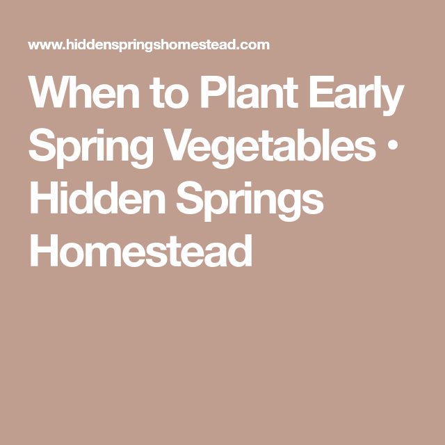 When To Plant Early Spring Vegetables Early Spring 400 x 300