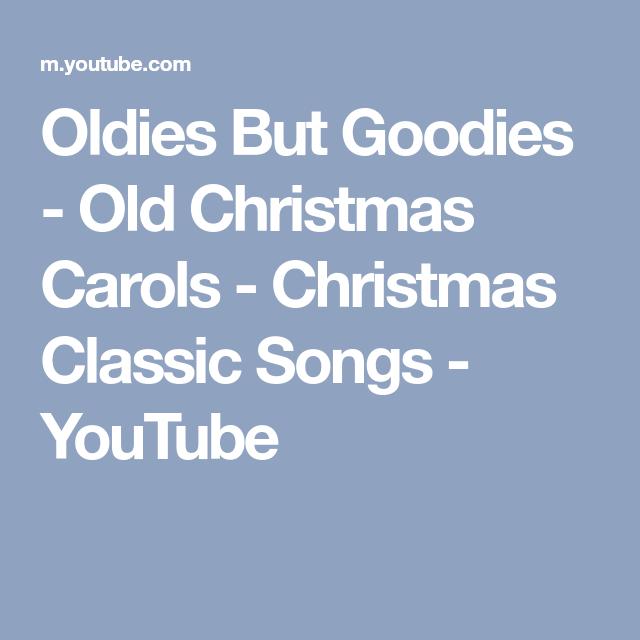 oldies but goodies old christmas carols christmas classic songs youtube - Christmas Classic Songs