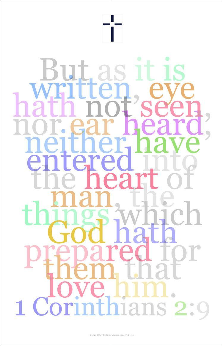 Gallery Delany: Bible Art Wall Prints This verse from 1 Corinthians 2:9 is currently available. ...An excellent way to spruce up your walls, home, apartment, condo, getaway: - Mouse over the image to