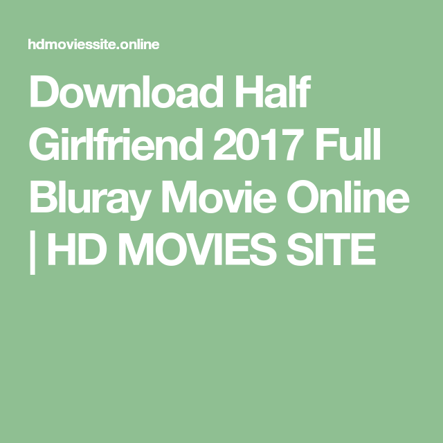01471c0a0 Download Half Girlfriend 2017 Full Bluray Movie Online | HD MOVIES SITE