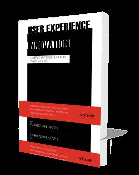 User Experience Innovation User Centered Design That Works User Centered Design User Experience User Center