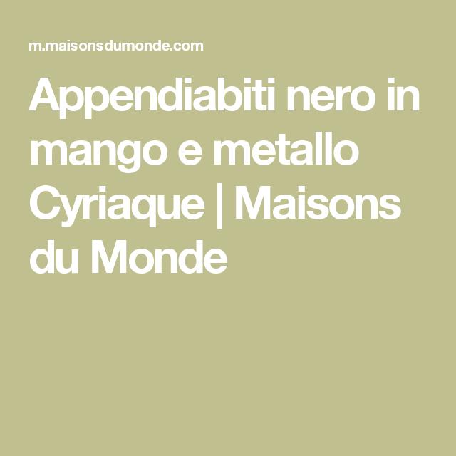 Maison Du Monde Appendiabiti A Muro.Appendiabiti Nero In Mango E Metallo Cyriaque Maisons Du Monde