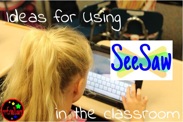 Ideas for Using SeeSaw in the Classroom Seesaw app