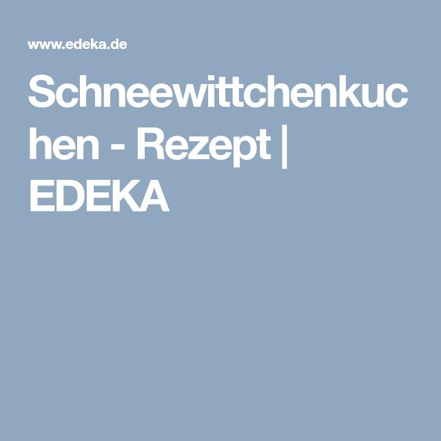 Schneewittchenkuchen - Rezept | EDEKA