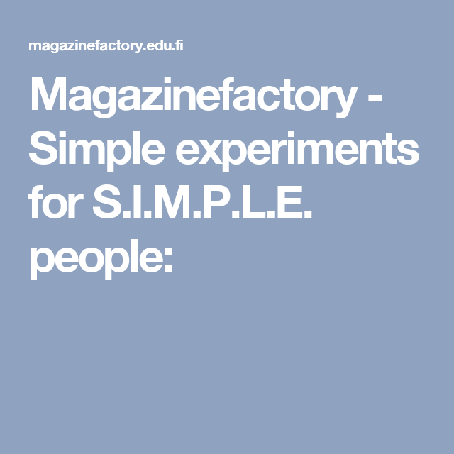 Magazinefactory - Simple experiments for S.I.M.P.L.E. people: