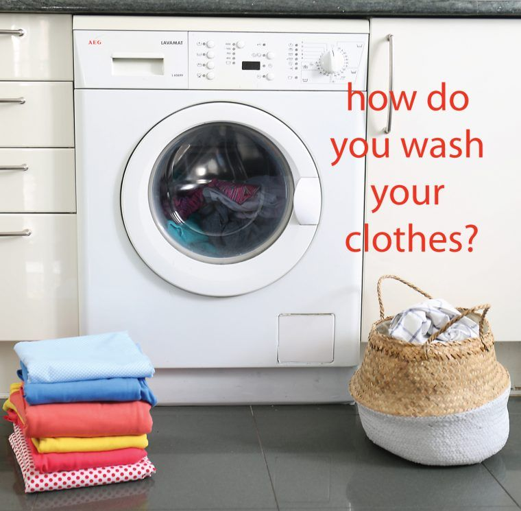 How Do You Wash Your Clothes Washing Clothes Wash Clothes