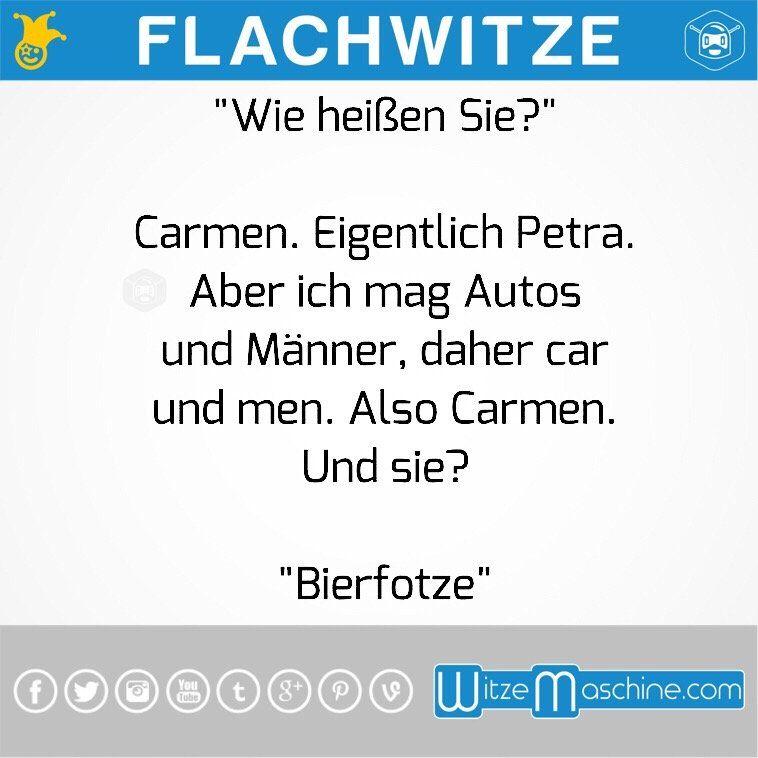 Flachwitze 37 Carmen Und Bierfotze Witze Witze Lustig