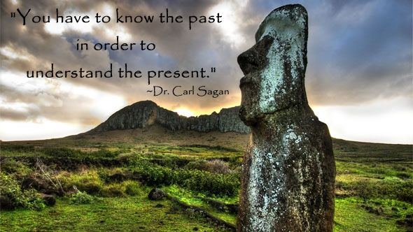 """""""You have to know the past in order to understand the present."""" ~Dr. Carl Sagan image: The traveling Moai and Rano Raraku, Rapa Nui (Easter Island). Pinned by www.drmelindadouglass.com 