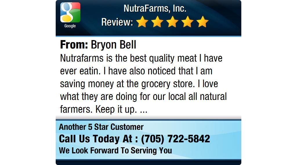Nutrafarms is the best quality meat I have ever eatin. I