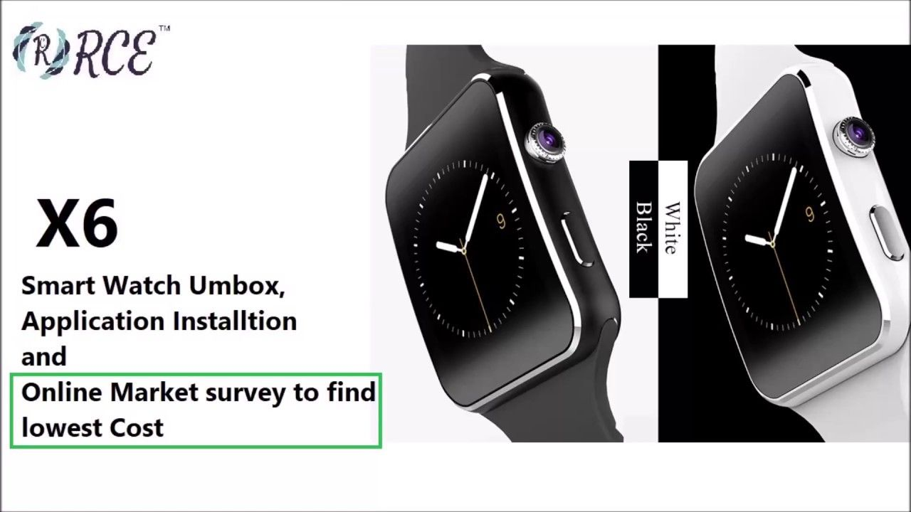 RCE - X6 Smart Watch Overview and Application Setup | Smart