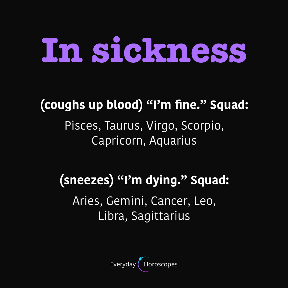 #dailyhoroscope #todayhoroscope #horoscope #december How zodiac signs handle sickness. Which squad are you in?