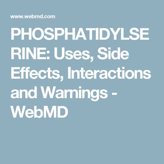 Phosphatidylserine Uses Side Effects Interactions And Warnings Webmd Side Effects Adrenal Health Interactive