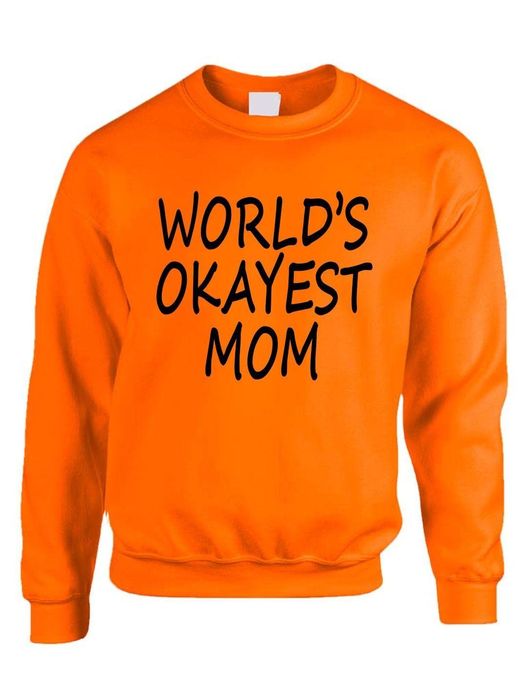 World's OKayest mom mothers day womens Sweatshirt