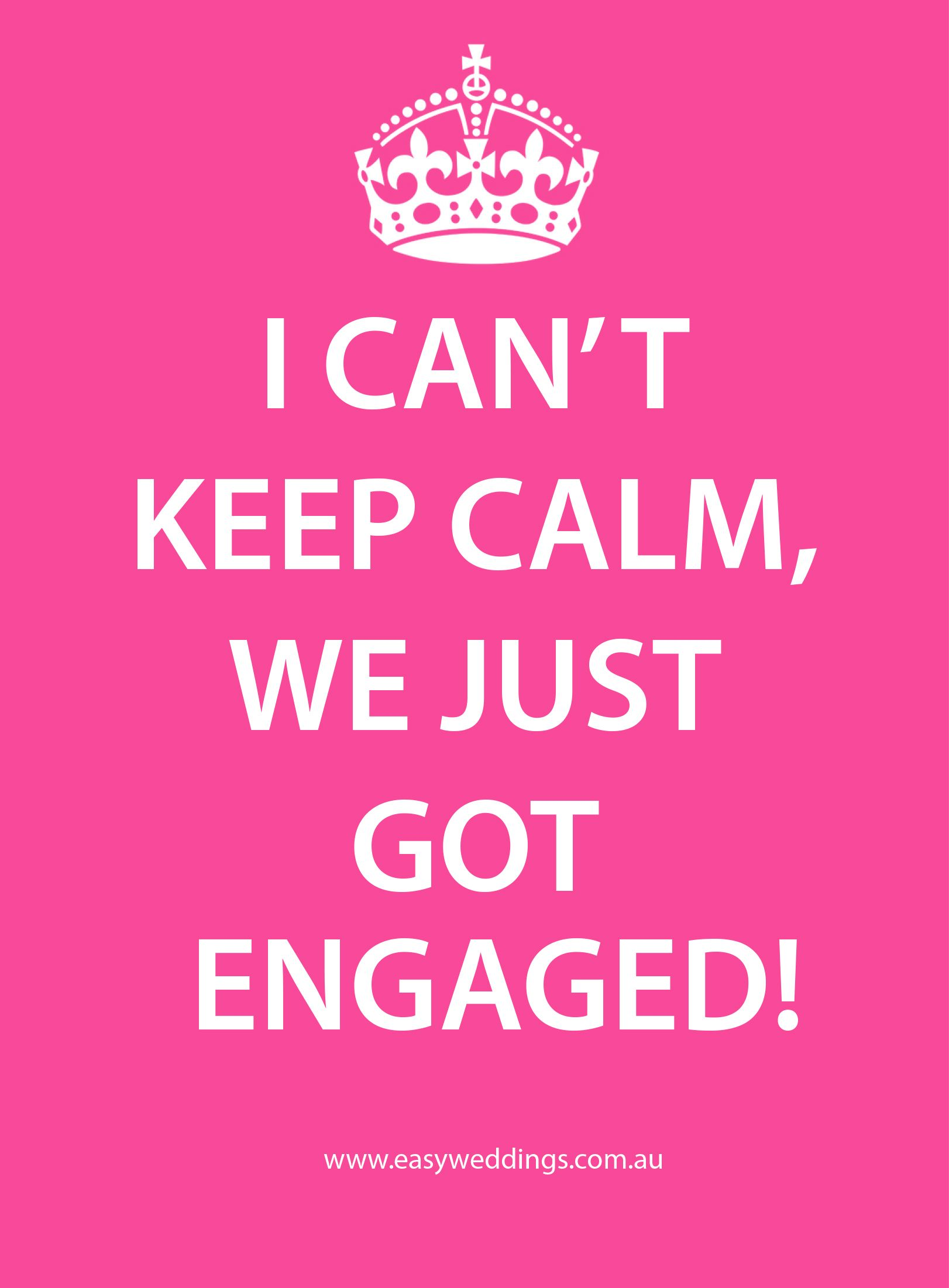 I can\'t keep calm, I just got engaged!   Engagement quotes ...