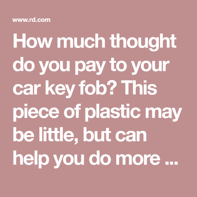 10 Secret Uses For Your Car Key Fob In 2020 Car Key Fob Fobs