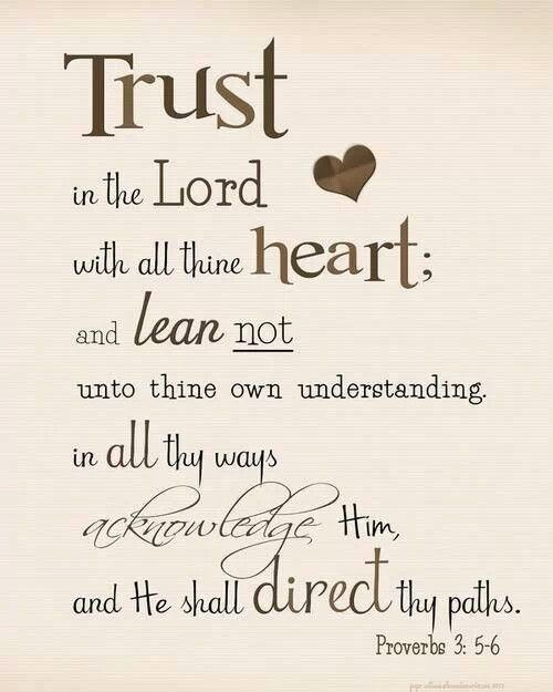 Proverbs 3:5-6. Now more than ever.