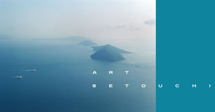 ART SETOUCHI  母なる海へ―アートを巡る旅