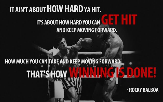 It ain't about how hard ya hit it's about how hard you can get hit and keep moving forward | Inspirational Quotes