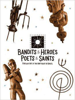 Bandits & Heroes Poets & Saints