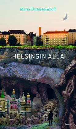 """Maria Turtschaninoff: """"Helsingin alla"""""""