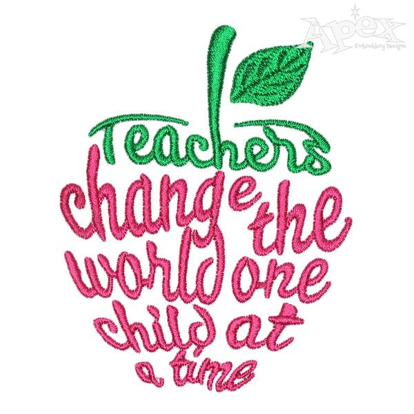 Teachers Change The World Embroidery Design With Images