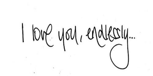 I Love You Endlessly Love You Love Quotes Words
