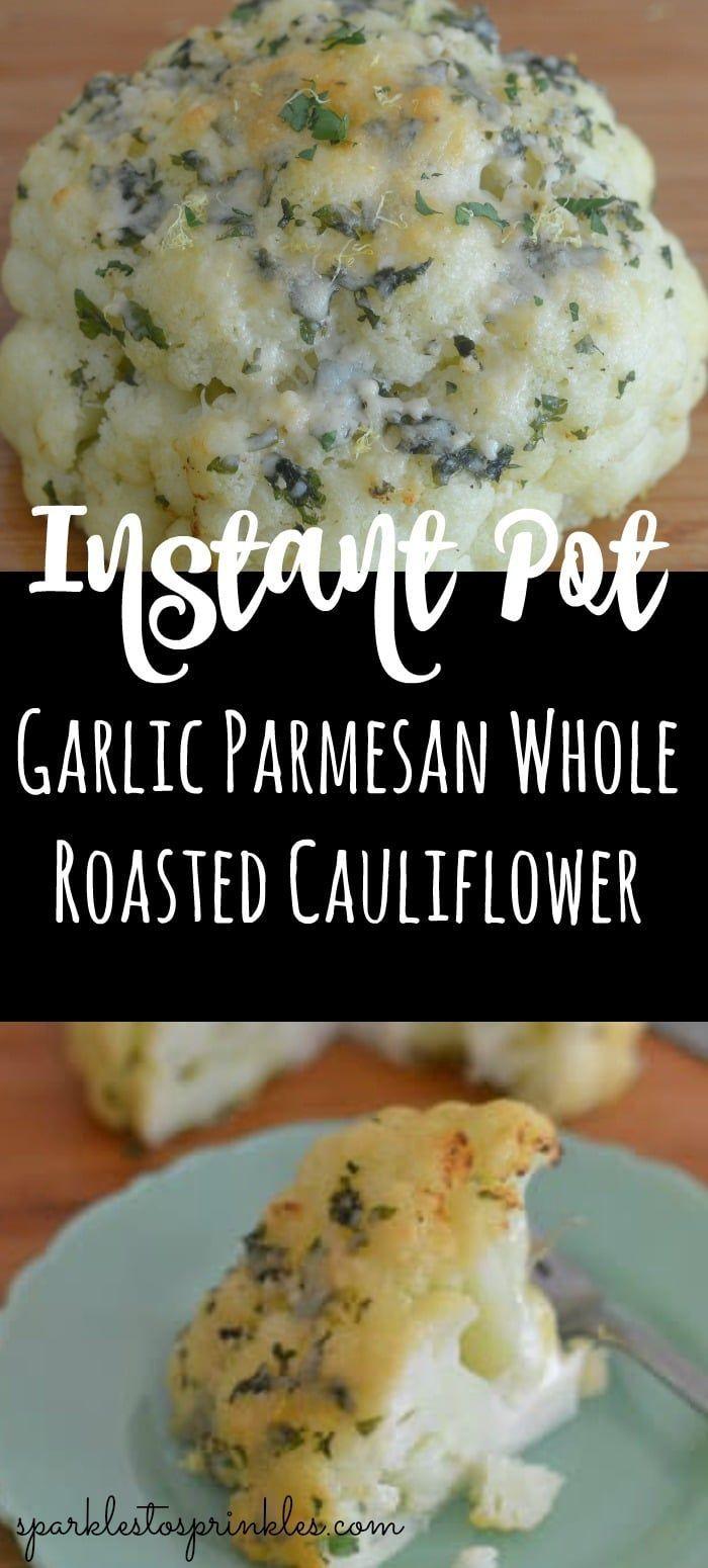Instant Pot Garlic Parmesan Whole Roasted Cauliflower - #cauliflower #garlic #instant #parmesan #roasted #whole - #RecipeInstantPot