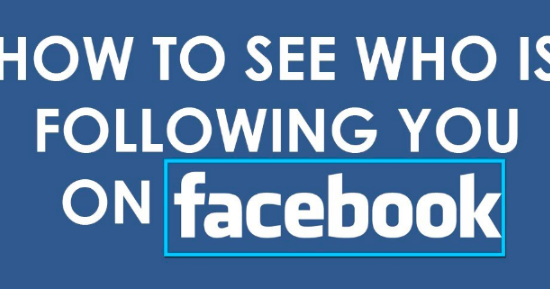How To See Facebook Followers Wish To Know Who Is Following You On Facebook Making Sure Your Privacy Settings Are All Quick News Follow You Social Media Guide
