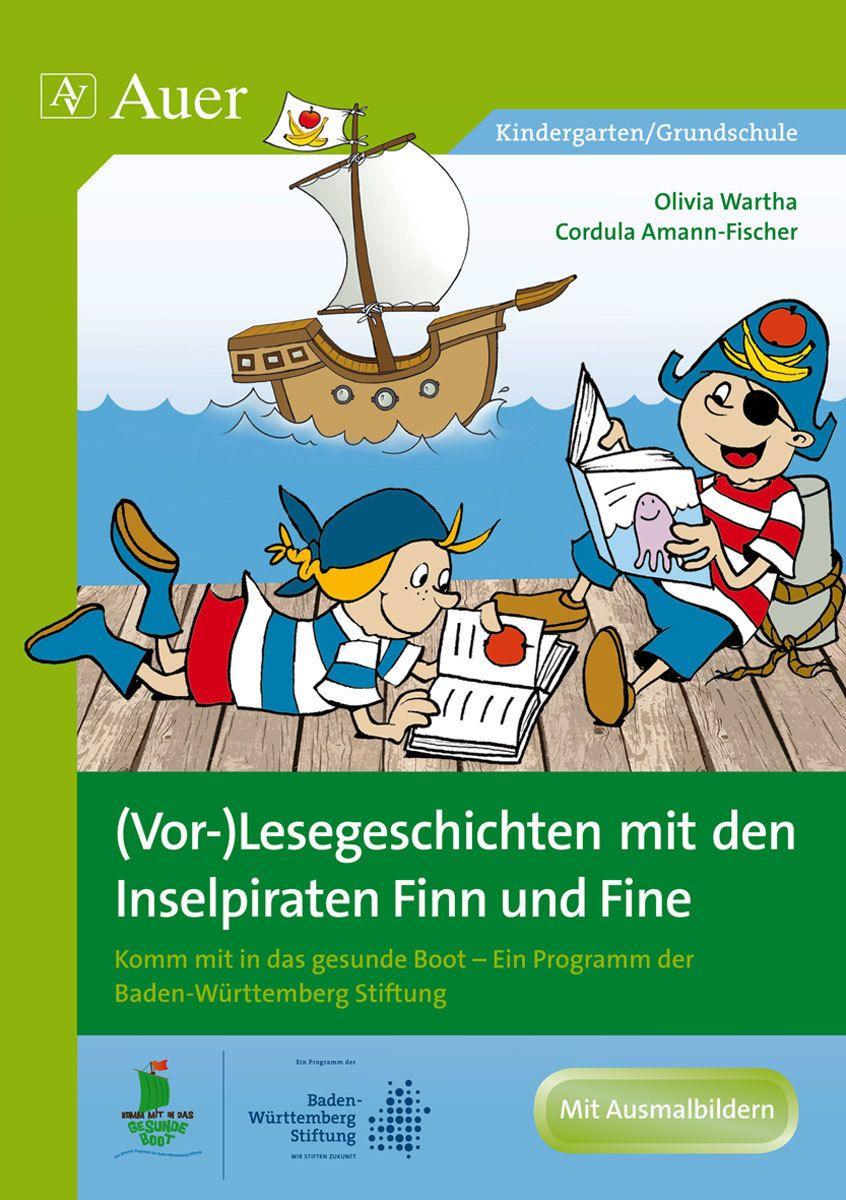 Vor Lesegeschichten Mit Den Inselpiraten Finn Fine Komm Mit In Das Gesunde Boot Ein Programm Der Baden Wurttemberg Stiftung Le Lesen Bucher Piraten