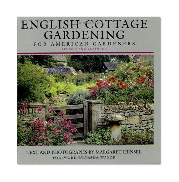 English Cottage Gardening: For American Gardeners, Revised ...