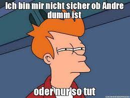 63a01f90788147e639daf7ad5d5291c3 bildergebnis für andre meme deutsch meme pinterest meme