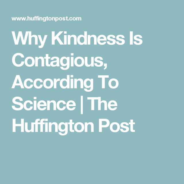 Why Kindness Is Contagious, According To Science
