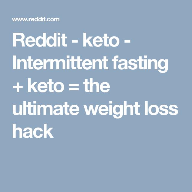 Reddit - keto - Intermittent fasting + keto = the ultimate