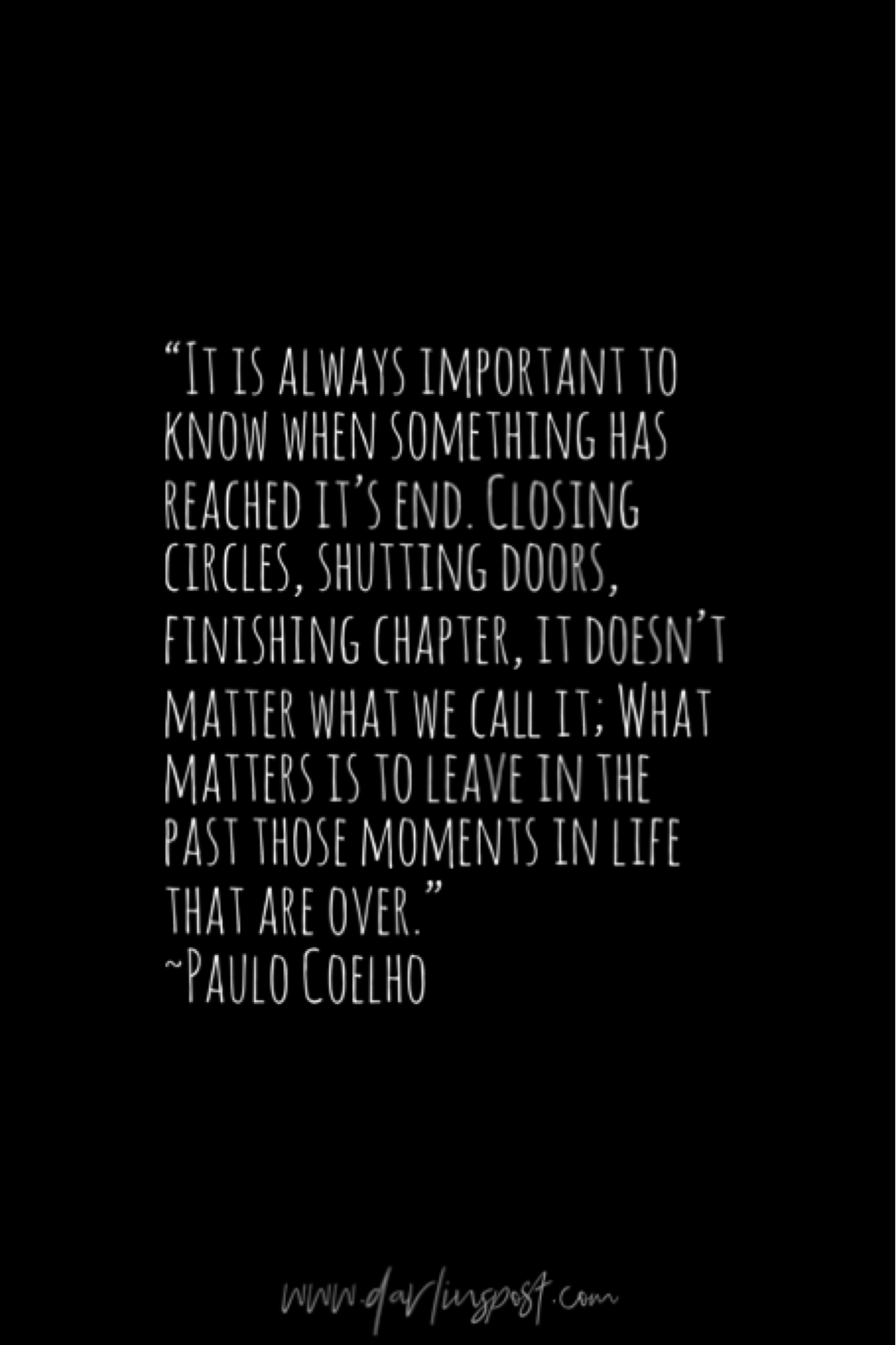 Quotes And Sayings By Famous Novelist Paulo Coelho Past Quotes Circle Quotes Leaving Quotes
