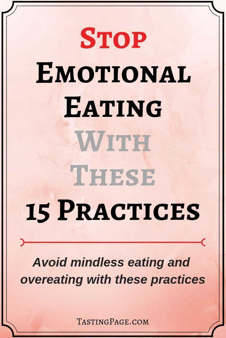 Do you look to food to comfort, fill a void, and make you feel better? Do you mindless eat and overeat to avoid painful feelings? If so, here are 15 practices to stop emotional eating | TastingPage.com #emotionaleating #overeating #diet #emotions #health #wellness #mentalhealth