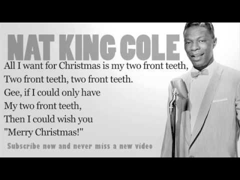 Nat King Cole All I Want For Christmas Is My Two Front Teeth Lyrics Best Love Songs Nat King Cole Nat King Cole Unforgettable