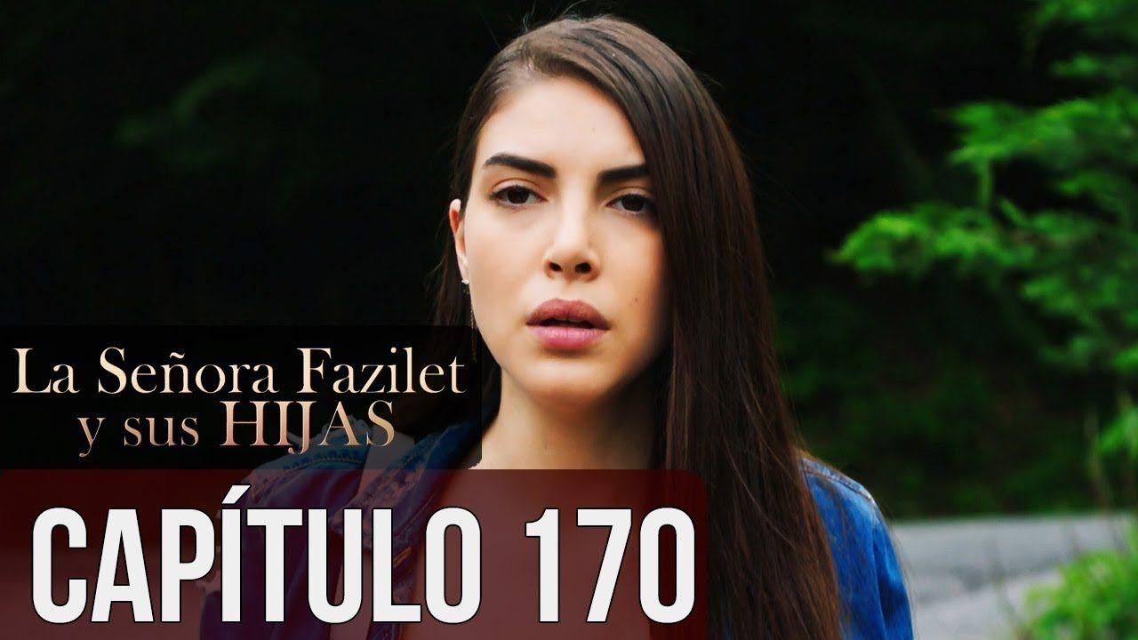 La Señora Fazilet Y Sus Hijas Capítulo 170 Audio Español Youtube Tolga Vida