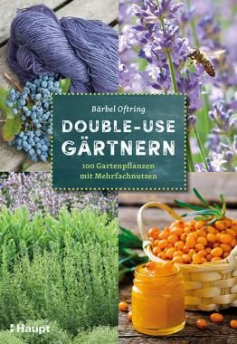 Oftring, Bärbel «double-use-gärtnern. 100 Gartenpflanzen Mit ... Gartnern Fur Anfanger