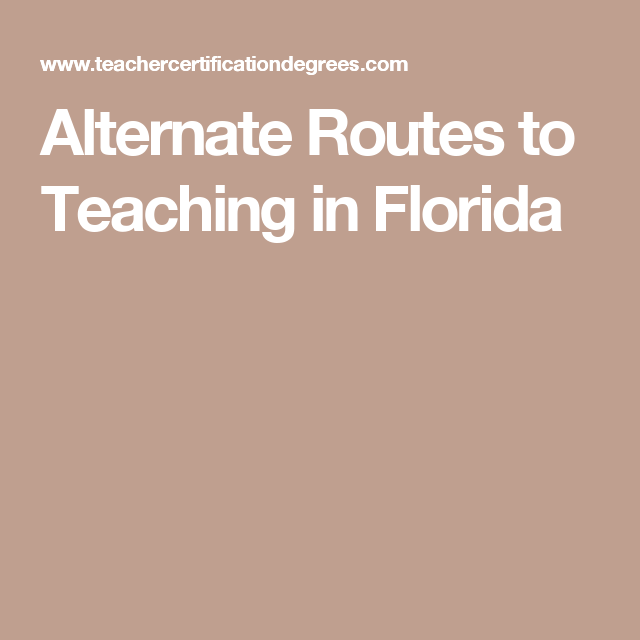 Alternate Routes to Teaching in Florida | Career stuff | Pinterest ...